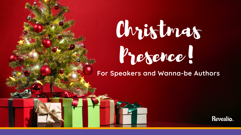Christmas Presence for speakers and wanna-be authors