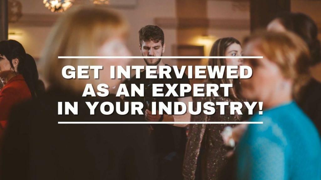 Get Interviewed As An Expert Still
