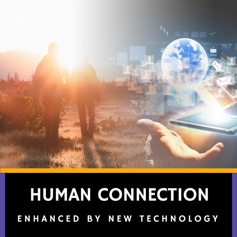 Human Connection Enhanced By New Technology