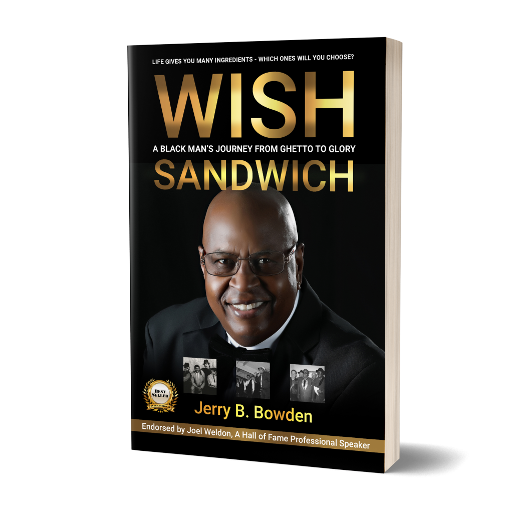 Wish Sandwich book about a black man's journey from ghetto to glory, by Jerry B. Bowden available in paperback